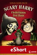 ebook: Scary Harry - Fledermaus frei Haus