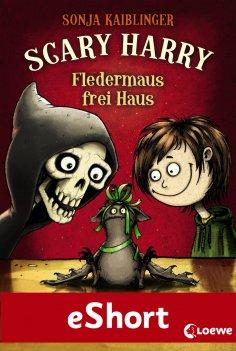 ebook: Scary Harry - Fledermaus frei Haus