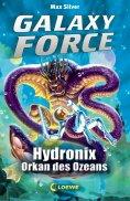 ebook: Galaxy Force 4 - Hydronix, Orkan des Ozeans