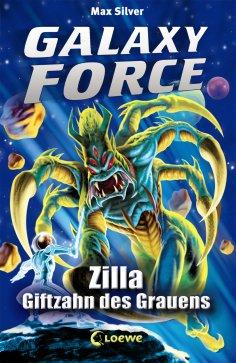 ebook: Galaxy Force 3 - Zilla, Giftzahn des Grauens