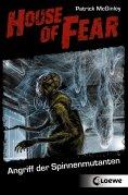 ebook: House of Fear 3 - Angriff der Spinnenmutanten