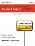 ebook: Steuerung und Kontrolle schnell & einfach verstehen - Industriekauffrau / Industriekaufmann