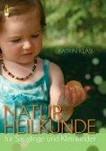 ebook: Naturheilkunde für Säuglinge und Kleinkinder