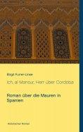 ebook: Ich, al Mansur, Herr über Cordoba
