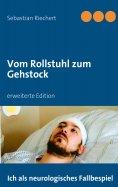 eBook: Vom Rollstuhl zum Gehstock