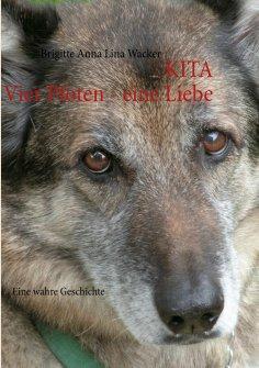 eBook: Kita Vier Pfoten - eine Liebe