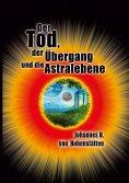 ebook: Der Tod, der Übergang und die Astralebene
