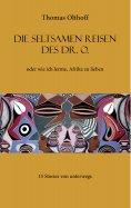 eBook: Die seltsamen Reisen des Dr. O.