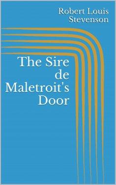 ebook: The Sire de Maletroit's Door