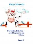 ebook: Die kleine Kuh Jule - möchte gern in die Schule