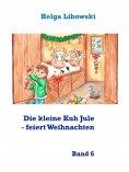 ebook: Die kleine Kuh Jule - feiert Weihnachten