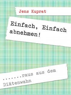 eBook: Einfach, Einfach abnehmen!