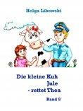 ebook: Die kleine Kuh Jule - rettet Thea
