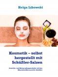 ebook: Kosmetik – selbst hergestellt mit Schüßler-Salzen
