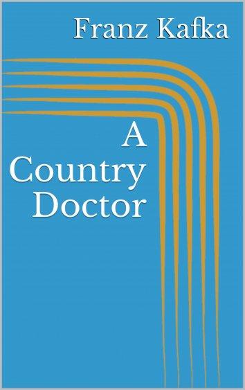 franz kafka s the country doctor analysis Franz kafka's a country doctor (movie) have you seen this want to / seen some / seen all ©2007 koji yamamura / yamamura animation, inc / shochiku co, ltd.