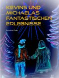 eBook: Kevins und Michaelas fantastischen Erlebnisse