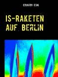 eBook: IS-Raketen auf Berlin