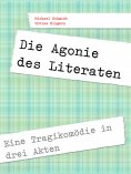 eBook: Die Agonie des Literaten