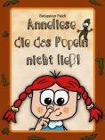 eBook: Anneliese die das Popeln nicht ließ!