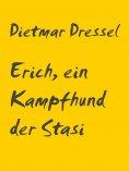 eBook: Erich, ein Kampfhund der Stasi