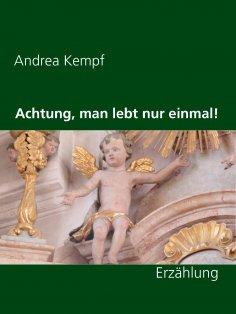 eBook: Achtung, man lebt nur einmal!