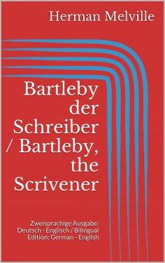 eBook: Bartleby der Schreiber / Bartleby, the Scrivener