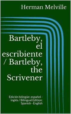 ebook: Bartleby, el escribiente / Bartleby, the Scrivener