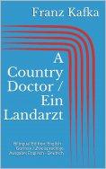 ebook: A Country Doctor / Ein Landarzt