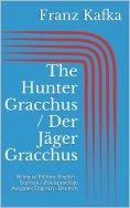 ebook: The Hunter Gracchus / Der Jäger Gracchus