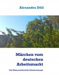 eBook: Märchen vom deutschen Arbeitsmarkt