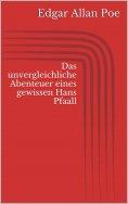 eBook: Das unvergleichliche Abenteuer eines gewissen Hans Pfaall