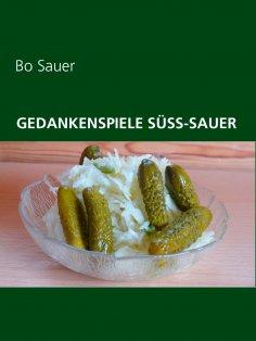 eBook: Gedankenspiele Süss-Sauer
