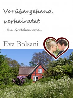 ebook: Vorübergehend verheiratet - Ein Groschenroman