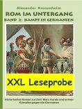 ebook: XXL LESEPROBE - Rom im Untergang Band 2: Kampf in Germanien