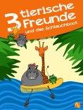 ebook: Drei tierische Freunde – und das Schlauchboot