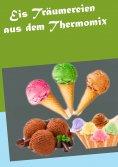 eBook: Eis Träumereien aus dem Thermomix