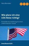 eBook: Wie plane ich eine USA-Reise richtig?