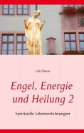 eBook: Engel, Energie und Heilung 2