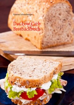 eBook: Das Low Carb Brotbackbuch