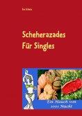 eBook: Scheherazades Rezepte für Singles