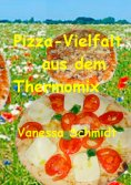 eBook: Pizza-Vielfalt aus dem Thermomix