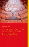 eBook: Mit dem Labyrinth von Chartres auf dem Weg zu dir selbst