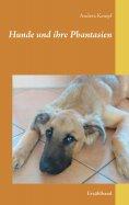 eBook: Hunde und ihre Phantasien