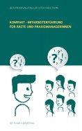 eBook: Kompakt - Mitarbeiterführung für Ärzte und Praxismanagerinnen