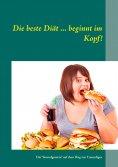 eBook: Die beste Diät ... beginnt im Kopf!