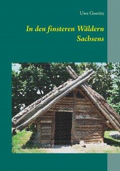eBook: In den finsteren Wäldern Sachsens
