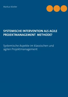 ebook: Systemische Intervention als agile Projektmanagement Methode?