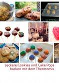 eBook: Leckere Cookies und Cake Pops backen mit dem Thermomix