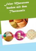 eBook: Feine Macarons backen mit dem Thermomix