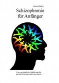 eBook: Schizophrenie für Anfänger